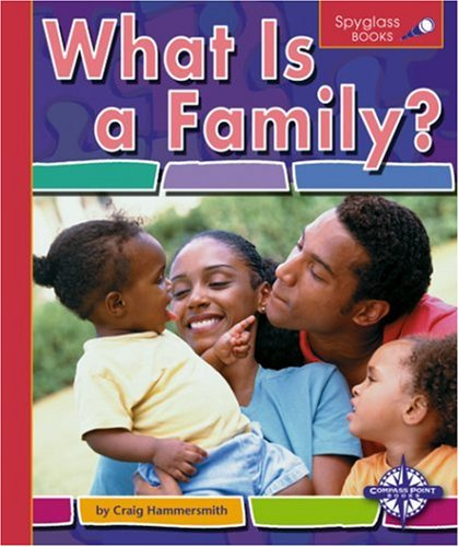 What is a Family? (Spyglass Books: People and ()