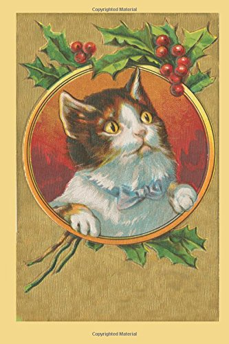 Download Vintage Christmas Cat Holiday Kitten Holly Berries Journal: (Notebook, Diary, Blank Book) (Vintage Christmas Image Journals Notebooks Diaries) ebook