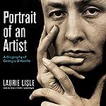 Portrait of an Artist: A Biography of Georgia O'Keeffe | Laurie Lisle
