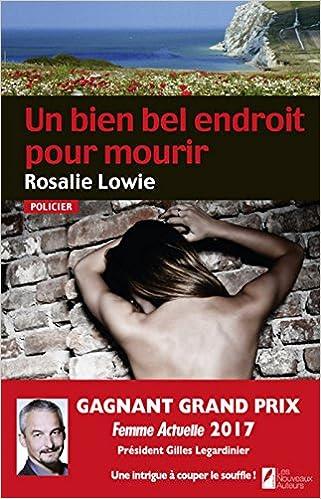 Un bien bel endroit pour mourir - Rosalie Lowie
