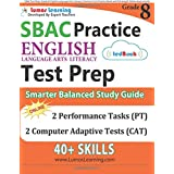 SBAC Test Prep: Grade 8 English Language Arts Literacy (ELA) Common Core Practice Book and Full-length Online Assessments: Smarter Balanced Study Guide
