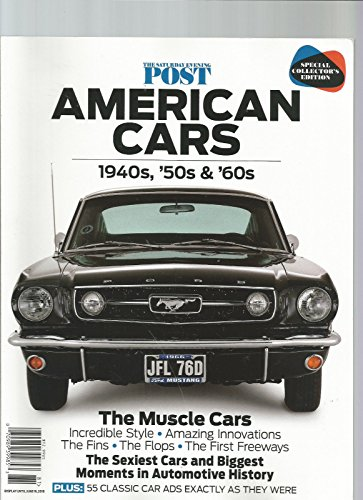 THE SATURDAY EVENING POST AMERICAN CARS MAGAZINE 1940s, 50s & '60s JUNE 2018 ()