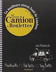 Les recettes du camion a boulettes; La meilleure street food de Londres