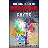 The Big Book of Random Facts Volume 2: 1000 Interesting Facts And Trivia (Interesting Trivia and Funny Facts)