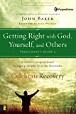 Getting Right with God, Yourself, and Others Participant's Guide 3: A Recovery Program Based on Eight Principles from the Beatitudes (Celebrate Recovery)