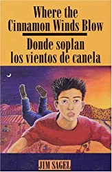 Where the Cinnamon Winds Blow: Donde Soplan Los Vientos De Canela  (English and Spanish Edition)