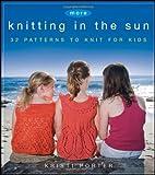 More Knitting in the Sun, Kristi Porter, 0470874481