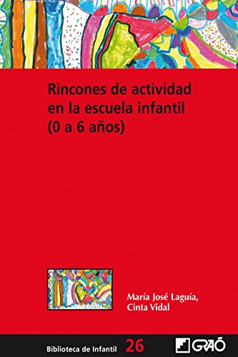 rincones-de-actividad-en-la-escuela-infantil-0-6-anos-biblioteca-de-infantil-spanish-edition