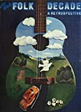 img - for The Folk Decade: A Retrospective, 1960-1970... book / textbook / text book