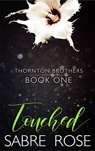 Touched (Thornton Brothers Book ()