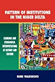 Pattern of Institutions in the Niger Delta Economic and Ethological Interpretations of History and Culture, Nimi Wariboko, 9788195040