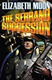 The Serrano Succession, Elizabeth Moon, 1439132895