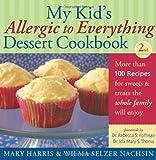 My Kid's Allergic to Everything Dessert Cookbook, Mary Harris and Wilma Selzer Nachsin, 1569765332