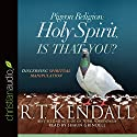 Pigeon Religion: Holy Spirit, Is That You?: Discerning Spiritual Manipulation Audiobook by R. T. Kendall Narrated by Shaun Grindell