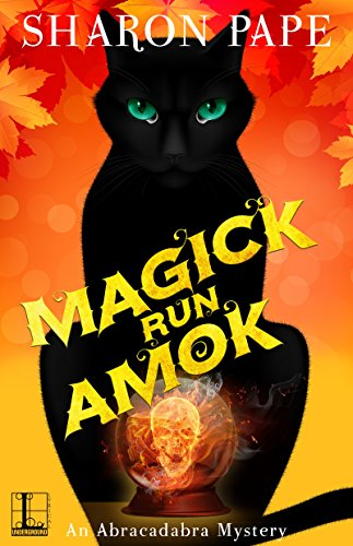 Magick Run Amok (An Abracadabra Mystery Book 3)