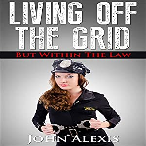 Living off the Grid, and Within the Law Audiobook
