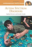 Autism Spectrum Disorders, Raphael Bernier and Jennifer Gerdts, 1598843346