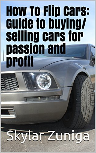 How To Flip Cars >> Amazon Com How To Flip Cars Guide To Buying Selling Cars