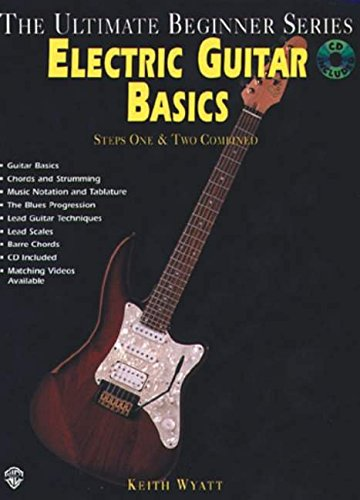 Ultimate Beginner Electric Guitar (Ultimate Beginner Electric Guitar Basics: Steps One & Two (Book & CD) (The Ultimate Beginner Series))