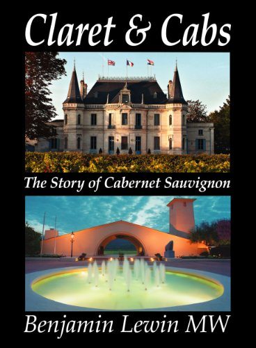 Claret & Cabs: The Story of Cabernet Sauvignon