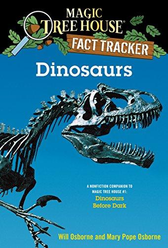 Dinosaurs: A Nonfiction Companion to Magic Tree House #1: Dinosaurs Before Dark (Magic Tree House (R) Fact Tracker) -