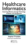 Image de Healthcare Informatics: Improving Efficiency through Technology, Analytics, and Management