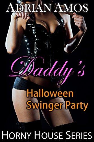 Daddy's Halloween Swinger Party (TABOO Horny House (Halloween Swingers)
