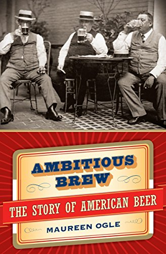 Ambitious Brew: The Story of American Beer (Best American Lager Beers)