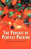 img - for The Pursuit of Perfect Packing by Denis Weaire (2000-01-01) book / textbook / text book