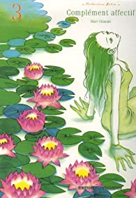 Complément affectif, tome 3 par Mari Okazaki