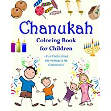 Chanukah Coloring Book for Children +Fun Facts about the Holiday & Its Celebration: Happy Hanukkah Activity Book for Kids ages 4-8 with 30 Fun Coloring Pages for Jewish Children's Hanukkah Delight!
