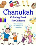Chanukah Coloring Book for Children +Fun Facts about the Holiday & Its Celebration: Happy Hanukkah Activity Book for Kids ages 4-8 with 30 Fun ... (Chanukah Story Gifts for Kids) (Volume 1)
