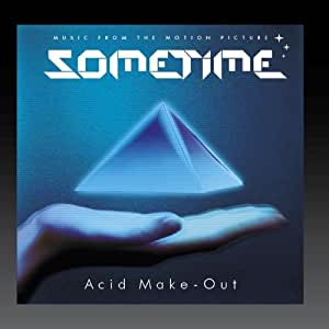 Acid Make-Out: Music from the Motion Picture