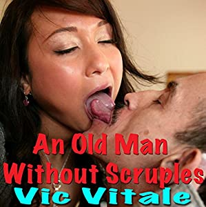 An Old Man Without Scruples! Audiobook