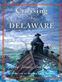 img - for Crossing The Delaware: A History In Many Voices by Louise Peacock (1998-10-01) book / textbook / text book