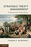 Strategic Treaty Management : Practice and Implications, McInerney, Thomas F., 1107089727