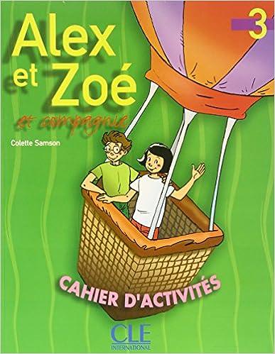 Alex et Zoé et compagnie 3 : Cahier d'activités epub, pdf