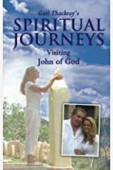 Gail Thackray's Spiritual Journeys: Visiting John of God Kindle Edition