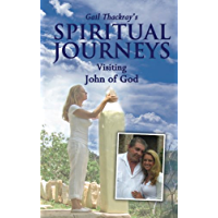 Gail Thackray's Spiritual Journeys: Visiting John of God (English Edition)