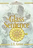 The Glass Sentence (The Mapmakers Trilogy)