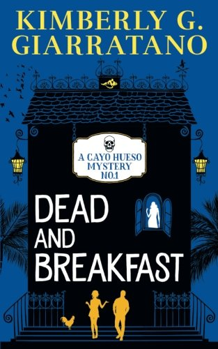 Dead and Breakfast (A Cayo Hueso Mystery) (Volume 1) pdf epub