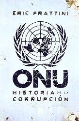 ONU : historia de la corrupción (Documentos (atanor))