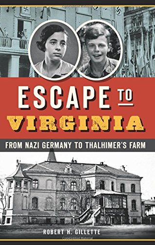 Escape to Virginia: From Nazi Germany to Thalhimer's Farm