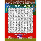 PuzzleBooks Press Wordsearch 160+ Various Puzzles Volume 7: Find Them All!