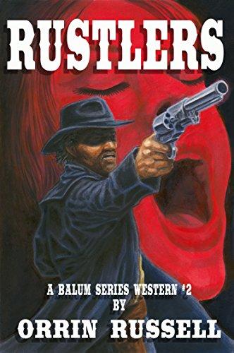 Rustlers: A Balum Series Western #2
