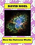 How The Universe Works (David Noel P-Book)
