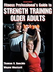 Fitness Professional's Guide to Strength Training Older Adults