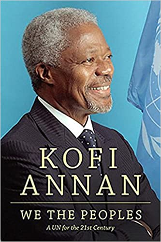 We The Peoples A Un For The Twenty First Century Kofi A