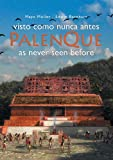 Palenque as Never Seen Before, Mayo Moller and Edwin Barnhart, 6079514206