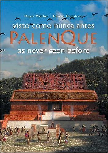 Palenque as Never Seen Before: Visto Como Nunca Antes: Amazon.es ...